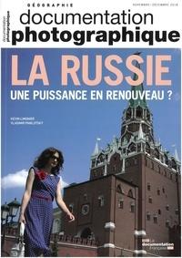 Kevin Limonier et Vladimir Pawlotsky - La Documentation photographique N° 8126, novembre-dé : La Russie - Une puissance en renouveau ?.