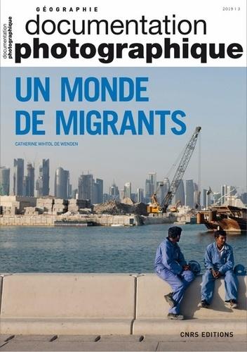 Catherine Wihtol de Wenden - La Documentation photographique N° 8129/2019-3 : Un monde de migrants.
