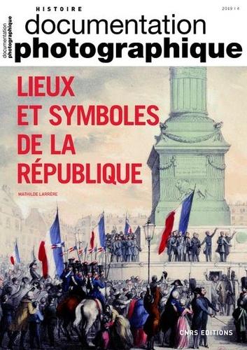 La Documentation photographique N° 8130/2019-4 Lieux et symboles de la République