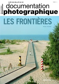 Michel Foucher - La Documentation photographique N° 8133/2020-1 : Les frontières.