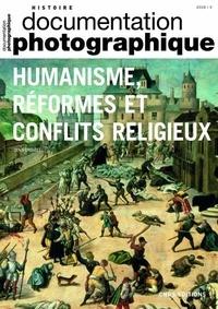 Denis Crouzet - La Documentation photographique N° 8135/2020-3 : Humanisme, réformes et conflits religieux.