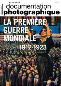 Nicolas Beaupré - La Documentation photographique N° 8137/2020-5 : Première Guerre mondiale (1912-1923).