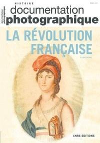 Pierre Serna - La Documentation photographique N° 8141/2021-3 : La révolution française.