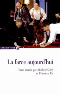 Michèle Gally et Florence Fix - La farce aujourd'hui.