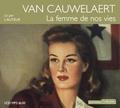 Didier Van Cauwelaert - La femme de nos vies. 1 CD audio MP3