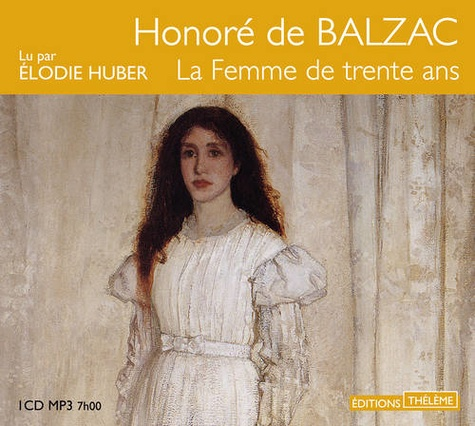 Honoré de Balzac - La femme de trente ans. 1 CD audio MP3