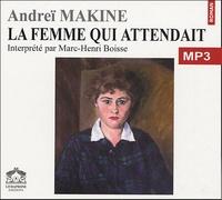 Andreï Makine - La femme qui attendait. 1 CD audio MP3