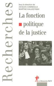 Jacques Commaille et Martine Kaluszynski - La fonction politique de la justice.