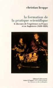 Christian Licoppe - La formation de la pratique scientifique - Le discours de l'expérience en France et en Angleterre (1630-1820).