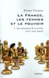 Eliane Viennot - La France, les femmes et le pouvoir - Tome 2, Les résistances de la société (XVIIe-XVIIIe siècle).