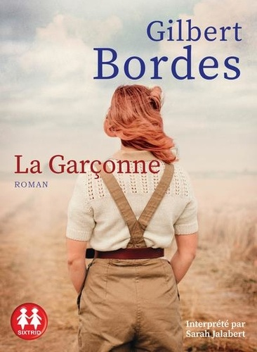 Gilbert Bordes - La garçonne. 1 CD audio MP3