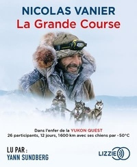 Nicolas Vanier - La Grande Course. 1 CD audio MP3