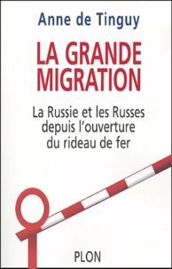 Anne de Tinguy - La grande migration - La Russie, les Russes et l'ouverture du Rideau de Fer.