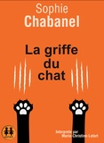 Sophie Chabanel - La griffe du chat. 1 CD audio MP3