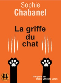 Sophie Chabanel - La griffe du chat. 1 CD audio MP3