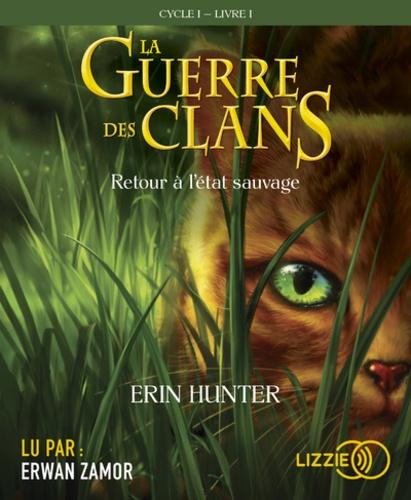 La Guerre des Clans (Cycle 1) Tome 1 Retour à l'état sauvage -  avec 1 CD audio MP3