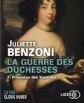 Juliette Benzoni - La guerre des duchesses Tome 2 : Princesse des vandales. 2 CD audio MP3