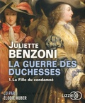 Juliette Benzoni - La guerre des duchesses - Tome 1, La fille du condamné. 1 CD audio MP3