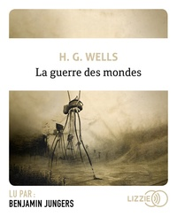 Herbert George Wells - La guerre des mondes. 1 CD audio MP3