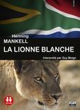 Henning Mankell - La lionne blanche. 1 CD audio MP3