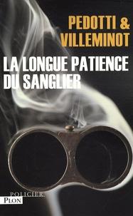 Christine Pedotti et Vincent Villeminot - La longue patience du sanglier.