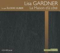 Lisa Gardner - La maison d'à côté. 1 CD audio MP3