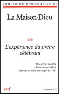 Éditions du Cerf - La Maison-Dieu N° 230, 2e trimestre : L'expérience du prêtre célébrant.