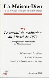 Jean-François Colosimo - La Maison-Dieu N° 297, septembre 20 : Le travail de traduction du Missel de 1970 - Le cinquantième anniversaire de Missale romanum.