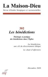 Philippe Barras - La Maison-Dieu N° 302, décembre 202 : Les bénédictions - Théologie et pratique des bénédictions dans l'Eglise.