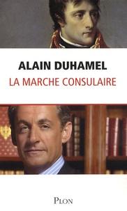 Alain Duhamel - La marche consulaire.
