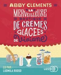 Abby Clements - La merveilleuse boutique de crèmes glacées de Viviane. 1 CD audio MP3