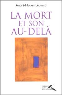 André-Mutien Léonard - La mort et son au-delà - Perspectives chrétiennes.