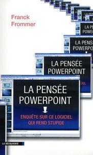 Franck Frommer - La pensée PowerPoint - Enquête sur ce logiciel qui rend stupide.