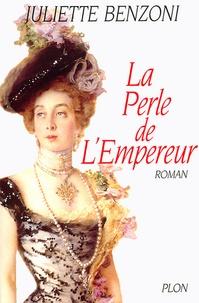 Juliette Benzoni - La perle de l'empereur.