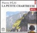 Pierre Péju - La petite Chartreuse. 1 CD audio MP3