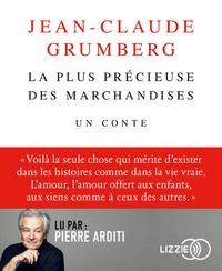 Jean-Claude Grumberg - La plus précieuse des marchandises - Un conte. 1 CD audio MP3