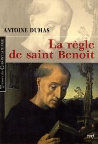 Antoine Dumas - La règle de Saint Benoît.