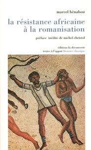 Marcel Bénabou - La résistance africaine à la romanisation.