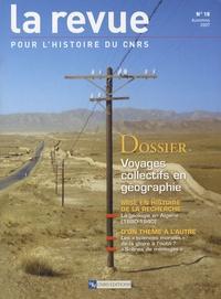 Marie-Claire Robic - La Revue pour l'histoire du CNRS N° 18, Automne 2007 : Voyages collectifs en géographie.