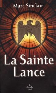 Marc Sinclair - La Sainte Lance.