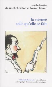 Michel Callon et Bruno Latour - La science telle qu'elle se fait - Anthologie de la sociologie des sciences de langue anglaise.