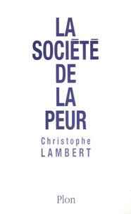 Christophe Lambert - La société de la peur.