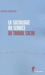 Patrick Dubéchot - La sociologie au service du travail social.