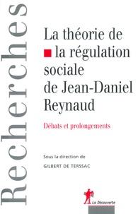 Gilbert de Terssac - La théorie de la régulation sociale de Jean-Daniel Reynaud.