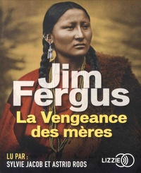 Jim Fergus - La vengeance des mères. 2 CD audio MP3