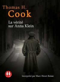 Thomas-H Cook - La vérité sur Anna Klein. 1 CD audio MP3