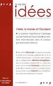 Michael Behrent et Quentin Perret - La Vie des Idées N° 11, Avril 2006 : L'Italie, le monde et l'Occident.