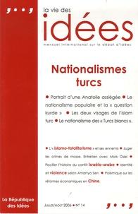 Thierry Pech et Mark Osiel - La Vie des Idées N° 14, Juillet-Août : Nationalismes turcs.