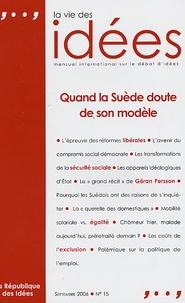 Michael Behrent et Anne-Lorraine Bujon - La Vie des Idées N° 15, Septembre 200 : Quand la suède doute de son modèle.