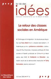 Thierry Pech et Nicolas Delalande - La Vie des Idées N° 16, Octobre 2006 : Le retour des classes sociales en Amérique.